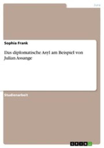 eBook Das diplomatische Asyl am Beispiel von Julian Assange Cover