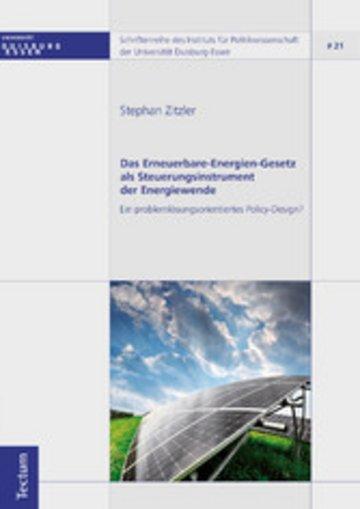 eBook Das Erneuerbare-Energien-Gesetz als Steuerungsinstrument der Energiewende Cover