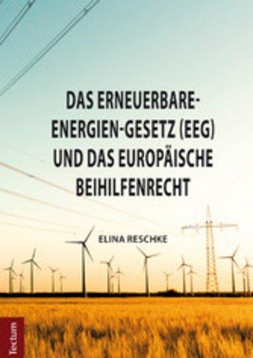 eBook Das Erneuerbare-Energien-Gesetz (EEG) und das europäische Beihilfenrecht Cover