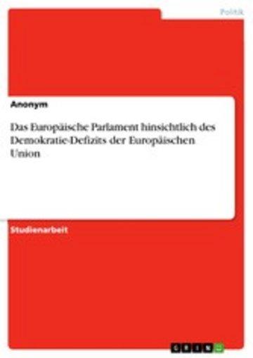 eBook Das Europäische Parlament hinsichtlich des Demokratie-Defizits der Europäischen Union Cover