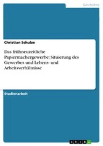 eBook Das frühneuzeitliche Papiermachergewerbe: Situierung des Gewerbes und Lebens- und Arbeitsverhältnisse Cover