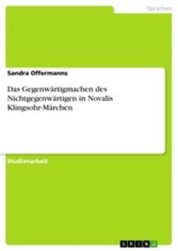 eBook Das Gegenwärtigmachen des Nichtgegenwärtigen in Novalis Klingsohr-Märchen Cover
