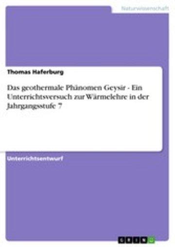 eBook Das geothermale Phänomen Geysir - Ein Unterrichtsversuch zur Wärmelehre in der Jahrgangsstufe 7 Cover