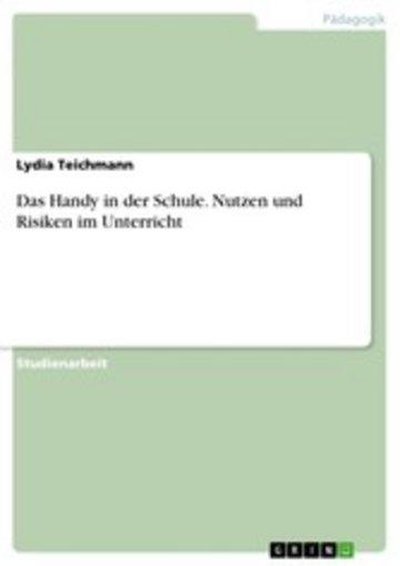 eBook Das Handy in der Schule. Nutzen und Risiken im Unterricht Cover