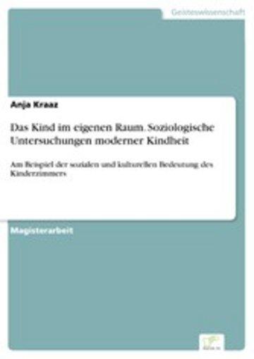 eBook Das Kind im eigenen Raum. Soziologische Untersuchungen moderner Kindheit Cover