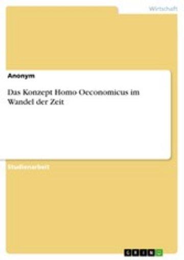 eBook Das Konzept Homo Oeconomicus im Wandel der Zeit Cover