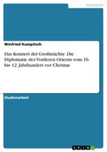 eBook Das Konzert der Großmächte. Die Diplomatie des Vorderen Orients vom 16. bis 12. Jahrhundert vor Christus Cover