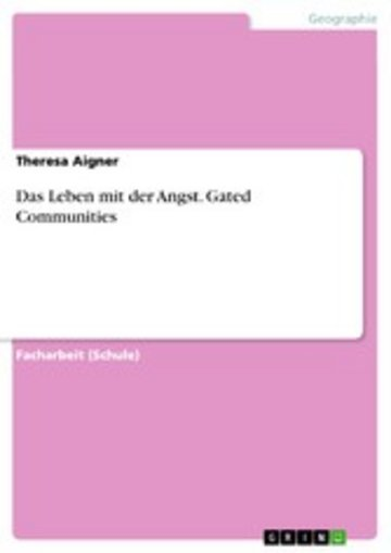 eBook Das Leben mit der Angst. Gated Communities Cover
