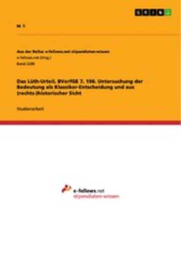 eBook Das Lüth-Urteil, BVerfGE 7, 198. Untersuchung der Bedeutung als Klassiker-Entscheidung und aus (rechts-)historischer Sicht Cover