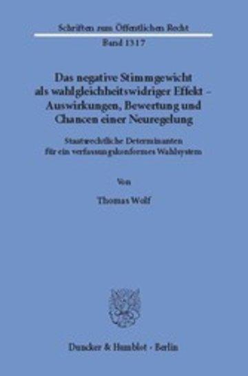 eBook Das negative Stimmgewicht als wahlgleichheitswidriger Effekt - Auswirkungen, Bewertung und Chancen einer Neuregelung. Cover
