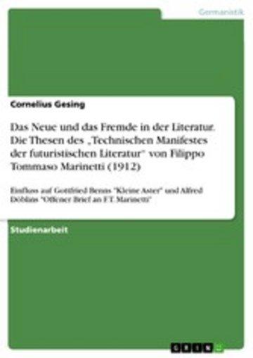 eBook Das Neue und das Fremde in der Literatur. Die Thesen des 'Technischen Manifestes der futuristischen Literatur' von Filippo Tommaso Marinetti (1912) Cover