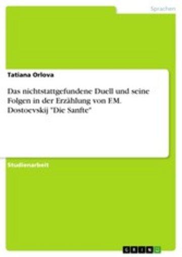 eBook Das nichtstattgefundene Duell und seine Folgen in der Erzählung von F.M. Dostoevskij 'Die Sanfte' Cover