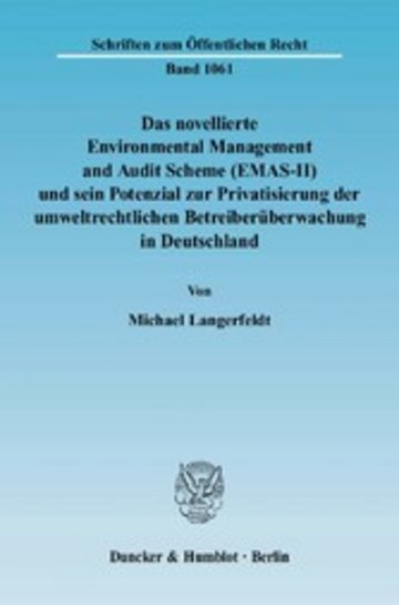 eBook Das novellierte Environmental Management and Audit Scheme (EMAS-II) und sein Potenzial zur Privatisierung der umweltrechtlichen Betreiberüberwachung in Deutschland. Cover