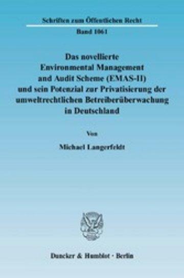 eBook Das novellierte Environmental Management and Audit Scheme (EMAS-II) und sein Potenzial zur Privatisierung der umweltrechtlichen Betreiberüberwachung in Deutschland. Cover