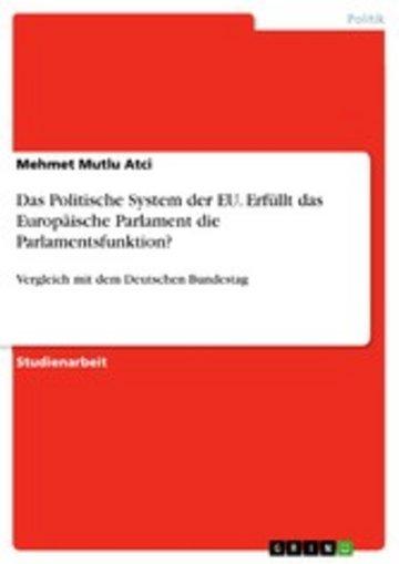 eBook Das Politische System der EU. Erfüllt das Europäische Parlament die Parlamentsfunktion? Cover