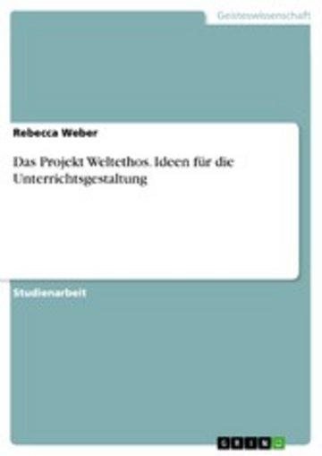 eBook Das Projekt Weltethos. Ideen für die Unterrichtsgestaltung Cover