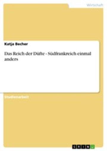 eBook Das Reich der Düfte - Südfrankreich einmal anders Cover