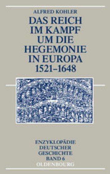 eBook Das Reich im Kampf um die Hegemonie in Europa 1521-1648 Cover