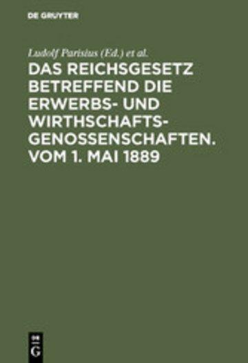 eBook Das Reichsgesetz betreffend die Erwerbs- und Wirthschafts-Genossenschaften.Vom 1. Mai 1889 Cover