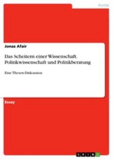 eBook Das Scheitern einer Wissenschaft. Politikwissenschaft und Politikberatung Cover
