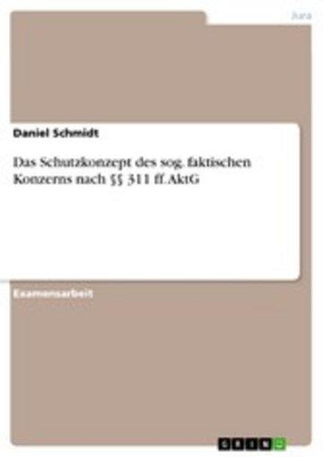 eBook Das Schutzkonzept des sog. faktischen Konzerns nach §§ 311 ff. AktG Cover