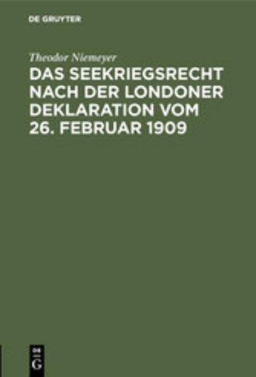eBook Das Seekriegsrecht nach der Londoner Deklaration vom 26. Februar 1909 Cover
