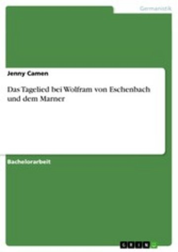 eBook Das Tagelied bei Wolfram von Eschenbach und dem Marner Cover