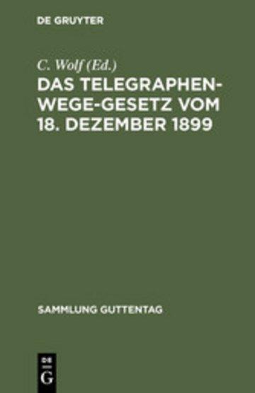 eBook Das Telegraphenwege-Gesetz vom 18. Dezember 1899 Cover