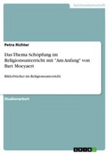 eBook Das Thema Schöpfung im Religionsunterricht mit 'Am Anfang' von Bart Moeyaert Cover