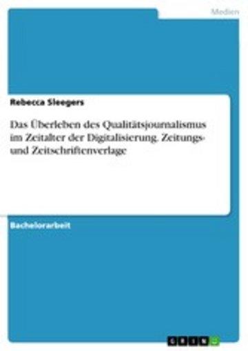 eBook Das Überleben des Qualitätsjournalismus im Zeitalter der Digitalisierung. Zeitungs- und Zeitschriftenverlage Cover