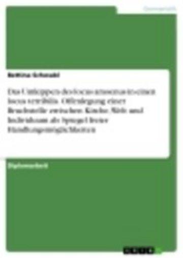 eBook Das Umkippen des locus amoenus in einen locus terribilis. Offenlegung einer Bruchstelle zwischen Kirche, Welt und Individuum als Spiegel freier Handlungsmöglichkeiten Cover