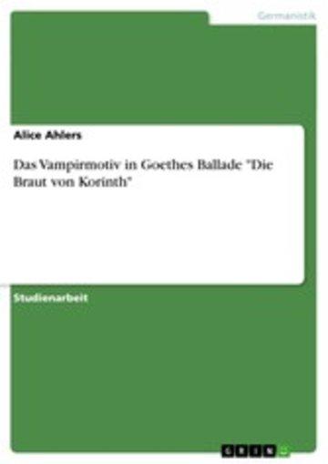 eBook Das Vampirmotiv in Goethes Ballade 'Die Braut von Korinth' Cover
