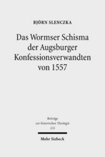 eBook Das Wormser Schisma der Augsburger Konfessionsverwandten von 1557 Cover