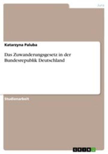eBook Das Zuwanderungsgesetz in der Bundesrepublik Deutschland Cover