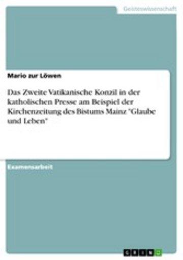 eBook Das Zweite Vatikanische Konzil in der katholischen Presse am Beispiel der Kirchenzeitung des Bistums Mainz 'Glaube und Leben' Cover