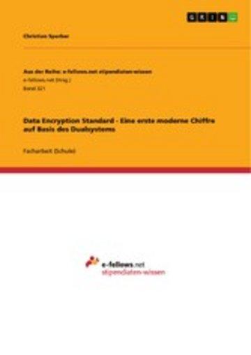eBook Data Encryption Standard - Eine erste moderne Chiffre auf Basis des Dualsystems Cover