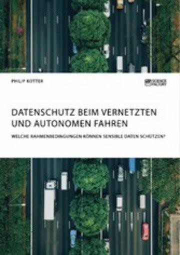 eBook Datenschutz beim vernetzten und autonomen Fahren. Welche Rahmenbedingungen können sensible Daten schützen? Cover