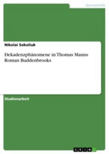 eBook Dekadenzphänomene in Thomas Manns Roman Buddenbrooks Cover
