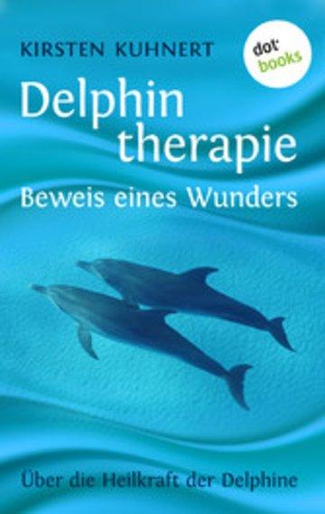 eBook Delphintherapie - Beweis eines Wunders Cover