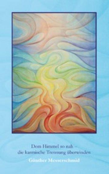 eBook Dem Himmel so nah - die karmische Trennung überwinden Cover