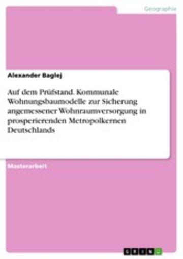 eBook Auf dem Prüfstand. Kommunale Wohnungsbaumodelle zur Sicherung angemessener Wohnraumversorgung in prosperierenden Metropolkernen Deutschlands Cover