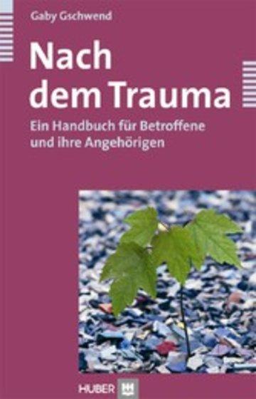 eBook Nach dem Trauma - Ein Handbuch für Betroffene und ihre Angehörigen Cover