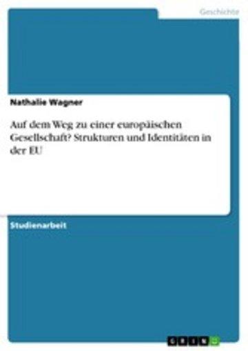 eBook Auf dem Weg zu einer europäischen Gesellschaft? Strukturen und Identitäten in der EU Cover