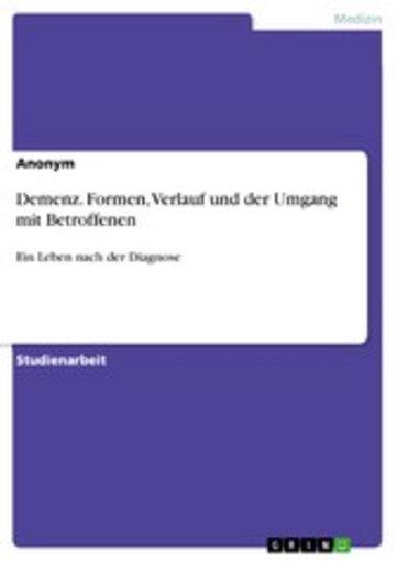 eBook Demenz. Formen, Verlauf und der Umgang mit Betroffenen Cover