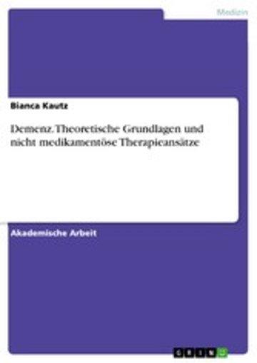 eBook Demenz. Theoretische Grundlagen und nicht medikamentöse Therapieansätze Cover