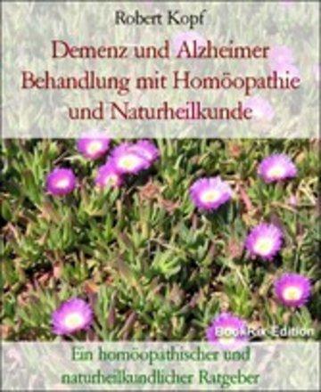 eBook Demenz und Alzheimer Behandlung mit Homöopathie und Naturheilkunde Cover