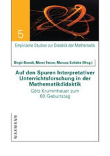 eBook Auf den Spuren Interpretativer Unterrichtsforschung in der Mathematikdidaktik. Götz Krummheuer zum 60. Geburtstag Cover