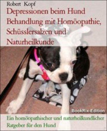 eBook Depressionen beim Hund Behandlung mit Homöopathie, Schüsslersalzen und Naturheilkunde Cover