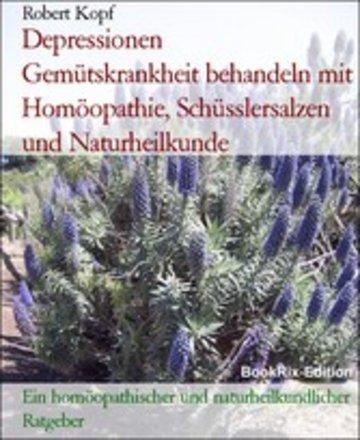 eBook Depressionen Gemütskrankheit behandeln mit Homöopathie, Schüsslersalzen und Naturheilkunde Cover