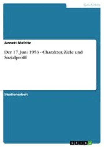 eBook Der 17. Juni 1953 - Charakter, Ziele und Sozialprofil Cover